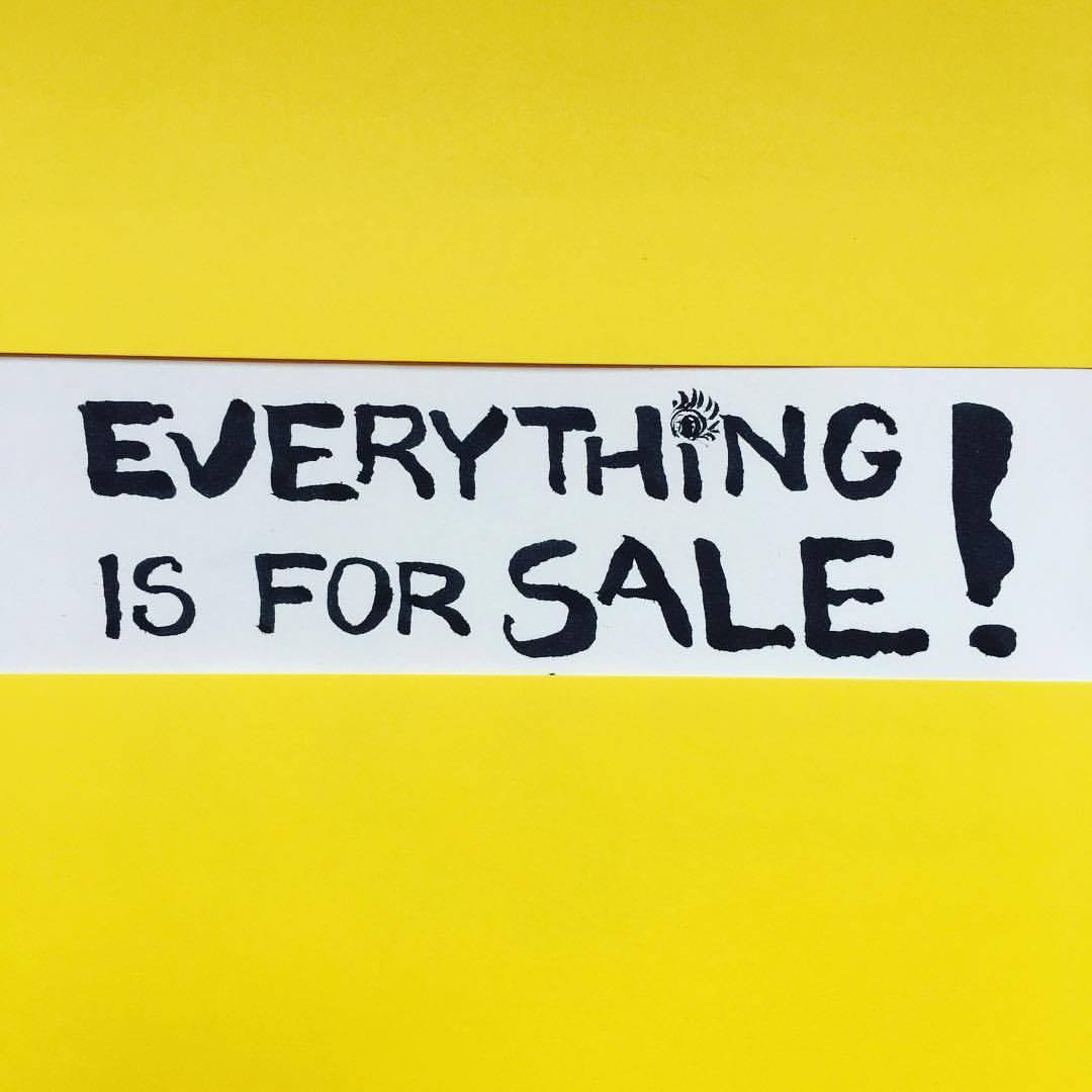 EVERYTHING IS FOR SALE!.jpg