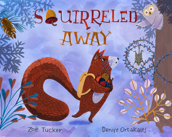 Cover design for Squirreled Away, gouache © Denise Ortakales