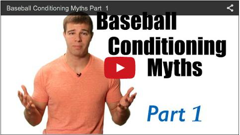 Baseball Conditioning Myths Part 1