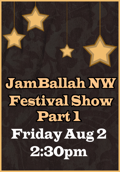 Festival Show Part 1 * Fri Aug 2 * 2:30pm