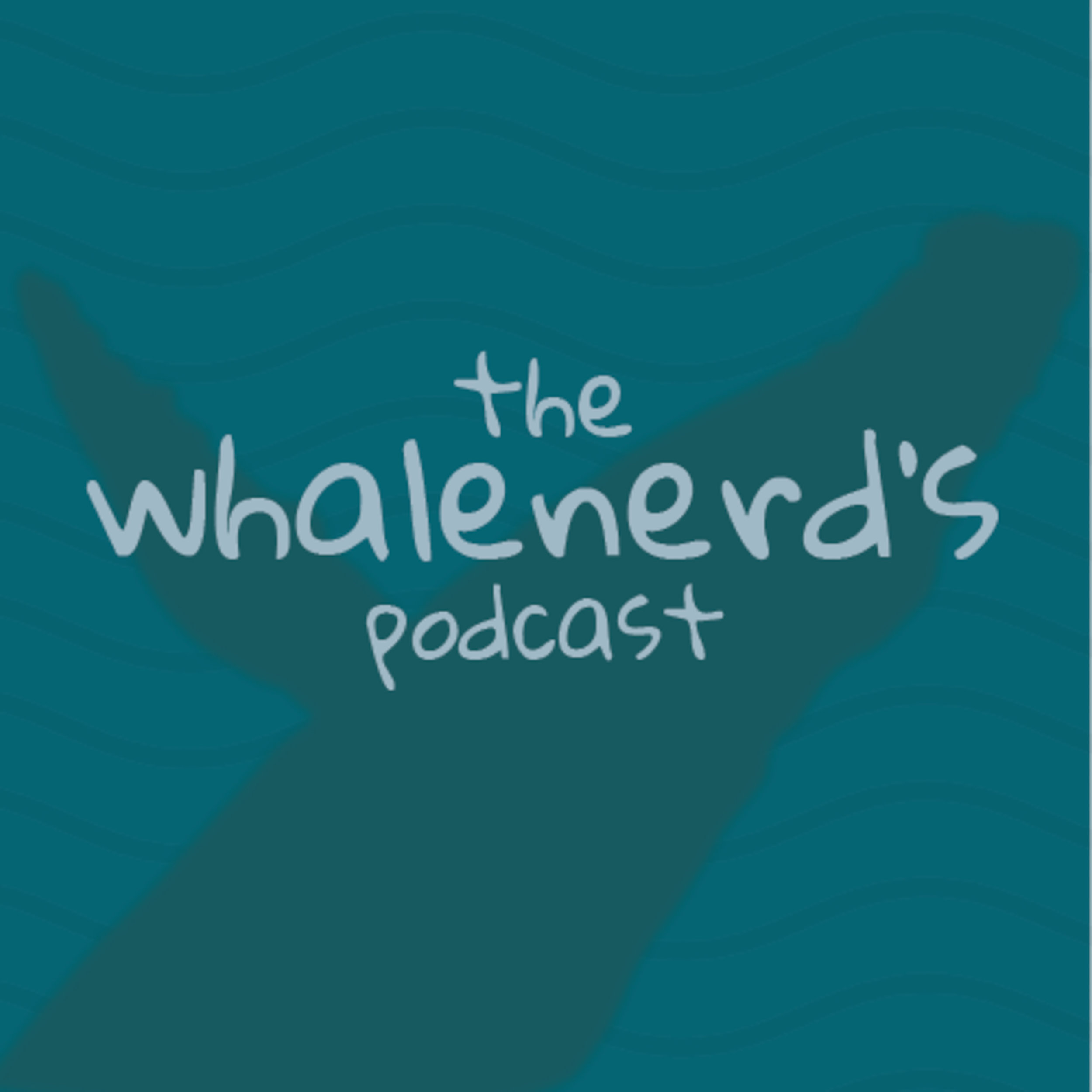 The Whalenerd's    Podcast - Check out our episodes below