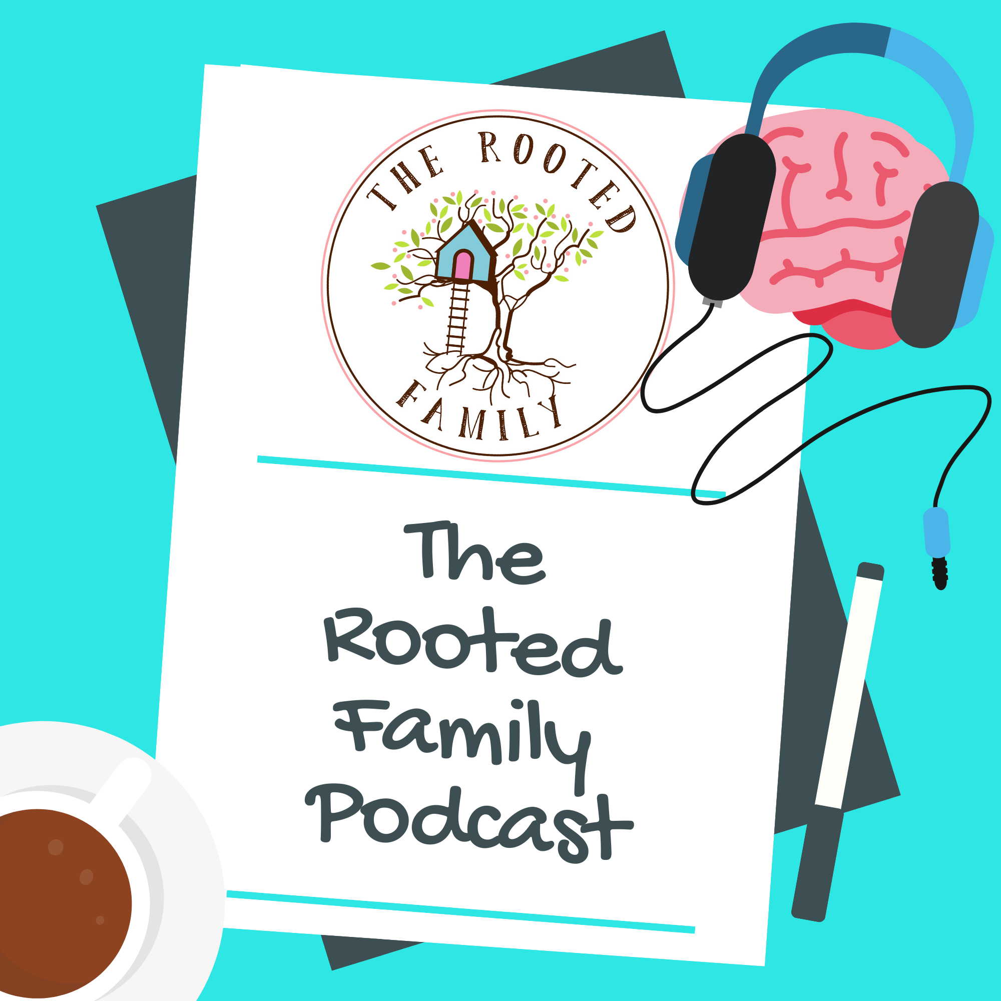 The Rooted Family Podcast (1).png