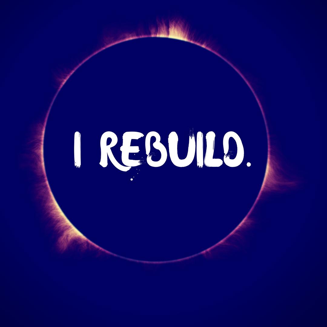 I Rebuild.