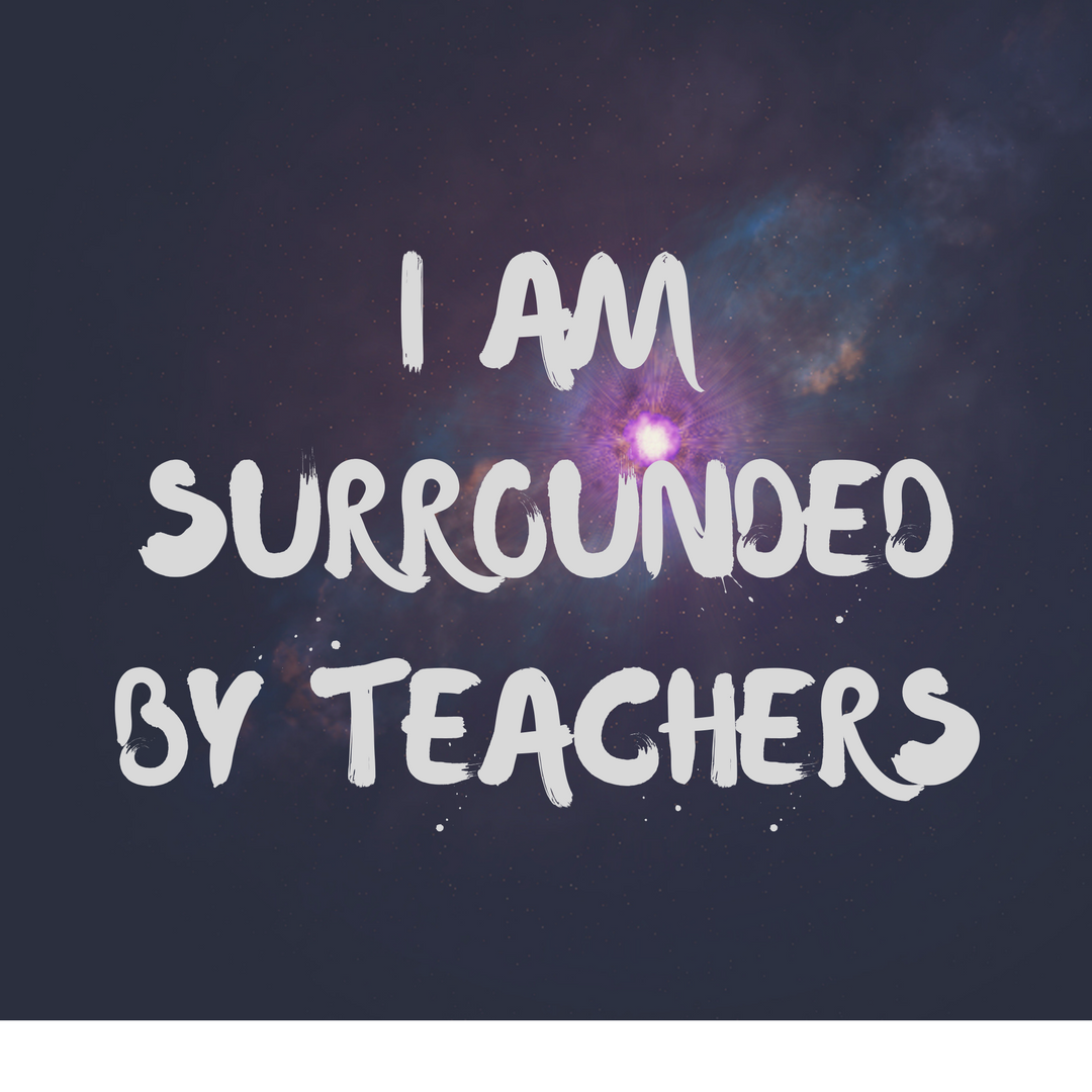 I Am Surrounded by Teachers