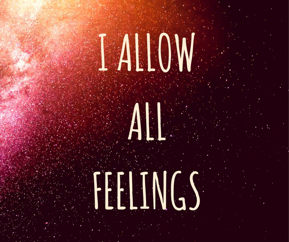 I Allow All Feelings