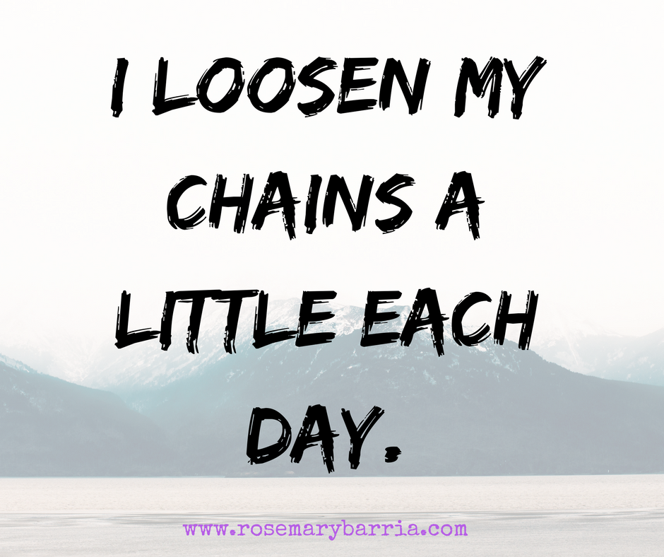 I Loosen My Chains A Little Each Day