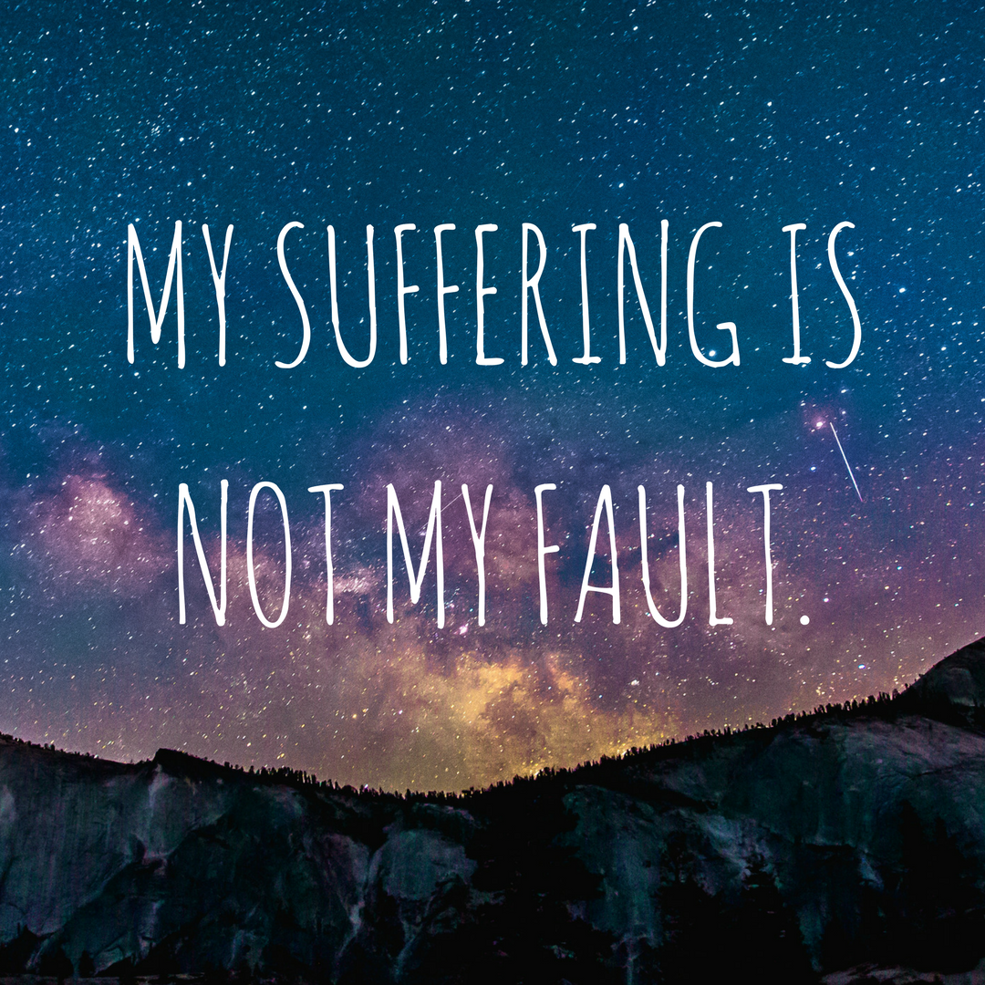 My Suffering is Not My Fault