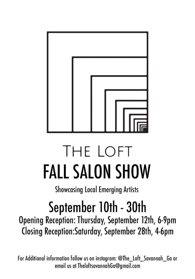 - Join us for The Loft's debut Salon Show! Open to the public! The Loft is Savannah's newest gallery, run by artists for artists. stop in and check us out! enjoy the art and the Rose'. The Loft is located at 318 W Broughton St. And shares the store front with Fab'rik! See you there!