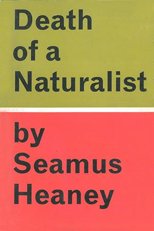 01 Death of a Naturalist.jpg