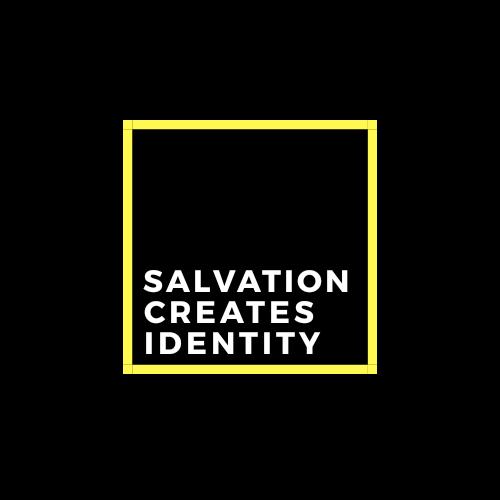 Salvation Creates Joyful Identity