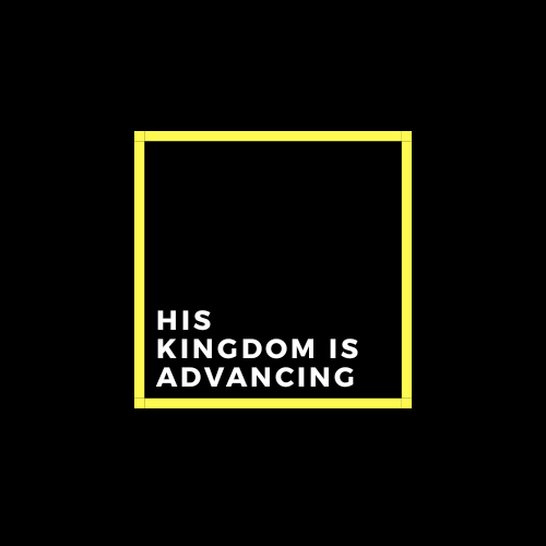 His Kingdom is advancing