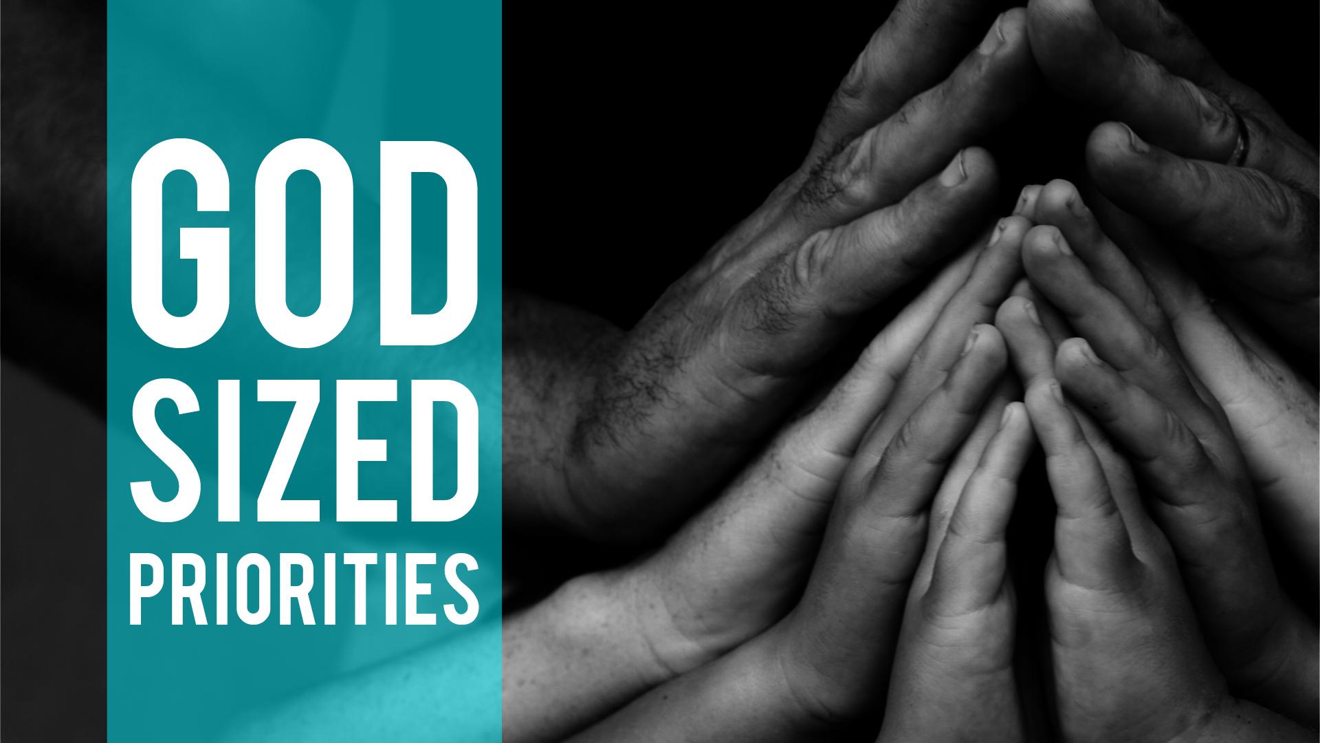 God Sized Priorities.jpg