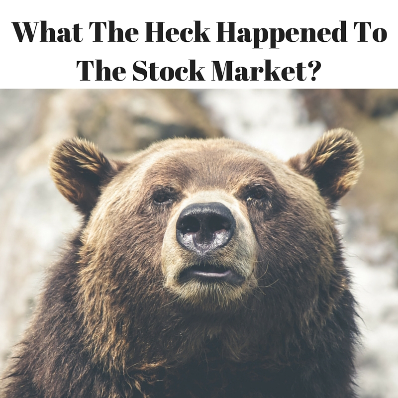 What-The-Heck-Happened-To-The-Stock-Market.jpg