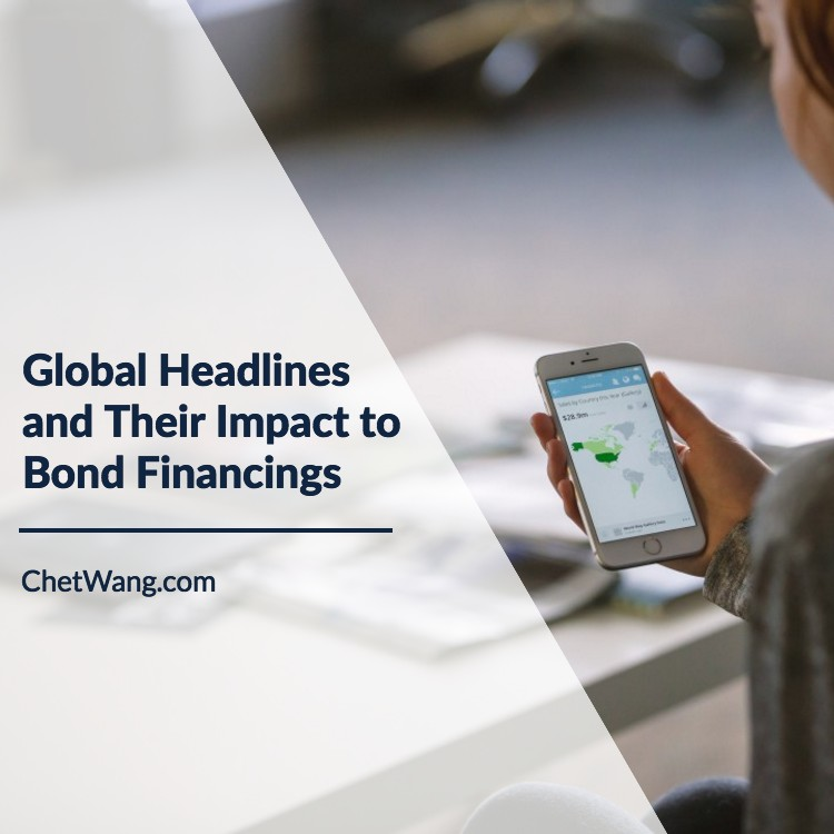 Chet Wang Global Headlines and Their Impact to Bond Financings