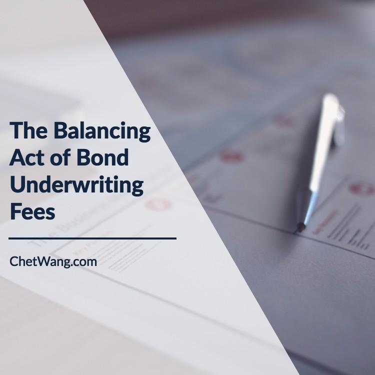 Bond Underwriting Fees - Chet Wang