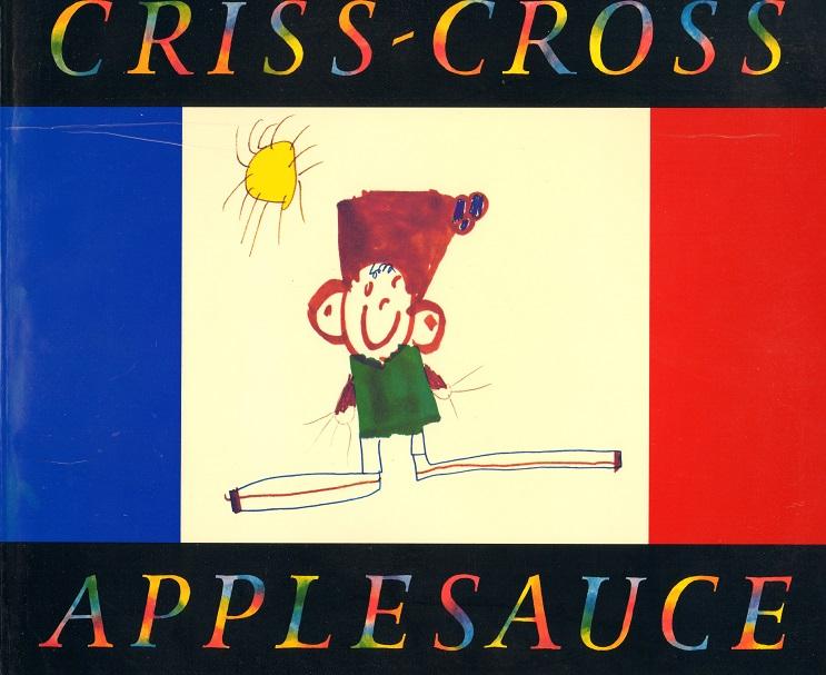 Criss-Cross, Applesauce.jpg