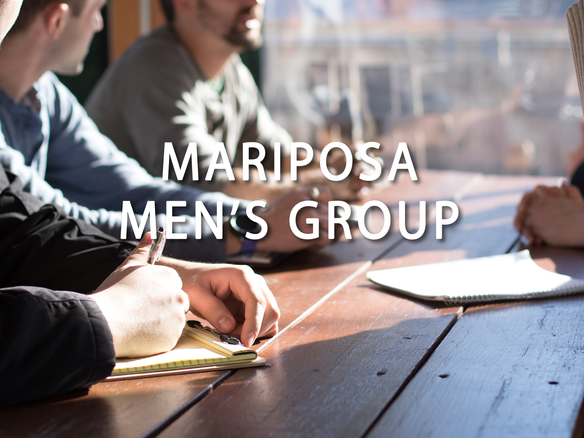 Bible study for men of all ages in the Mariposa area.