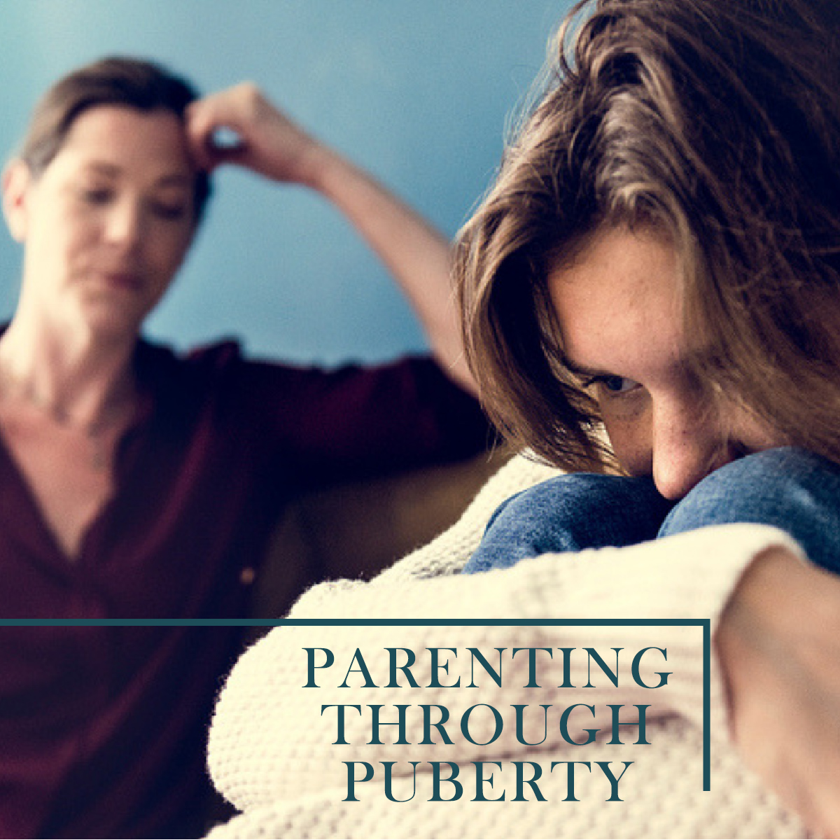 Parenting through puberty.jpg