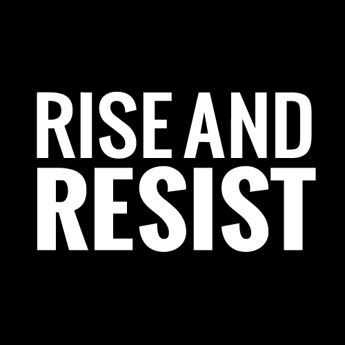 Rise and Resist