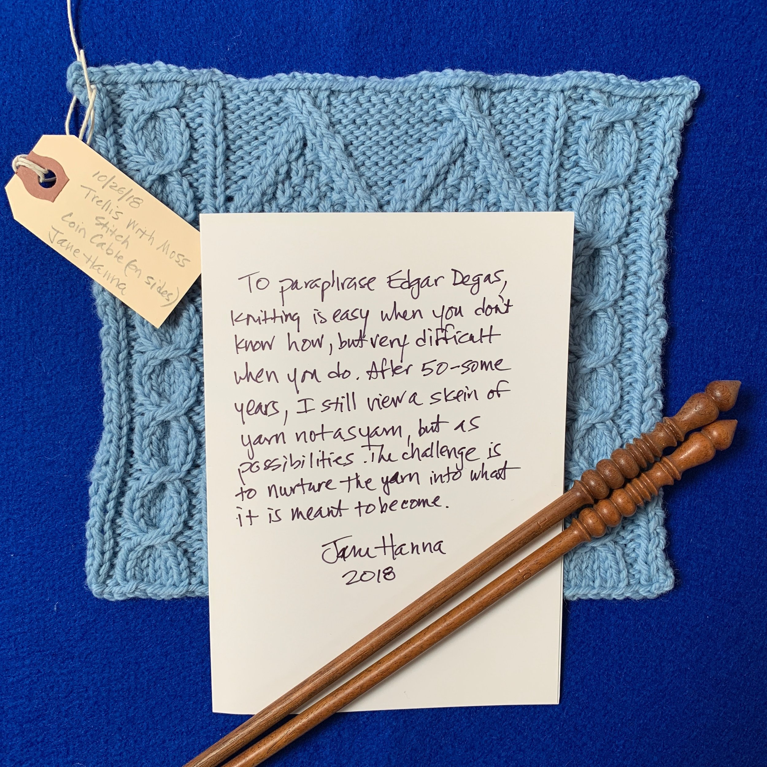 A lovely swatch and thought, from knitter Jane Hanna, of Virginia