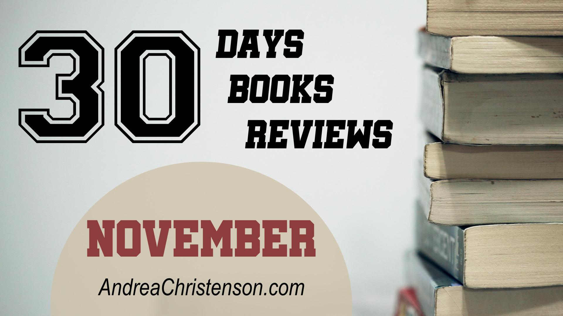 Nov - 30 for 30 reviews