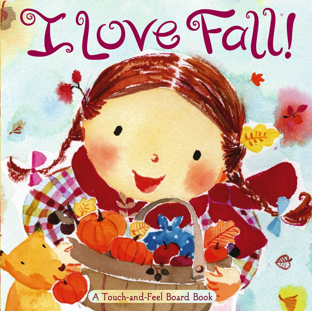 I Love Fall - Touch and Feel Book