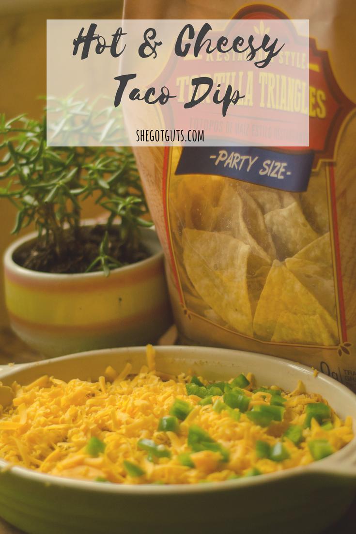 hot & cheesy taco dip - 10 minute appetizer - shegotguts.com.png