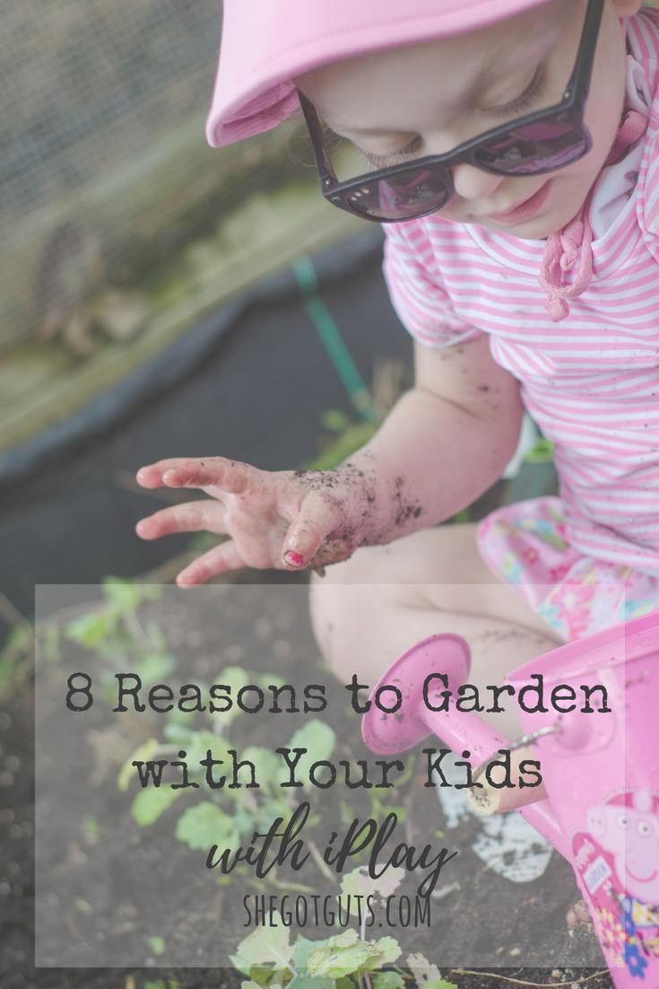 8 reasons to garden with your kids - www.shegotguts.com.png