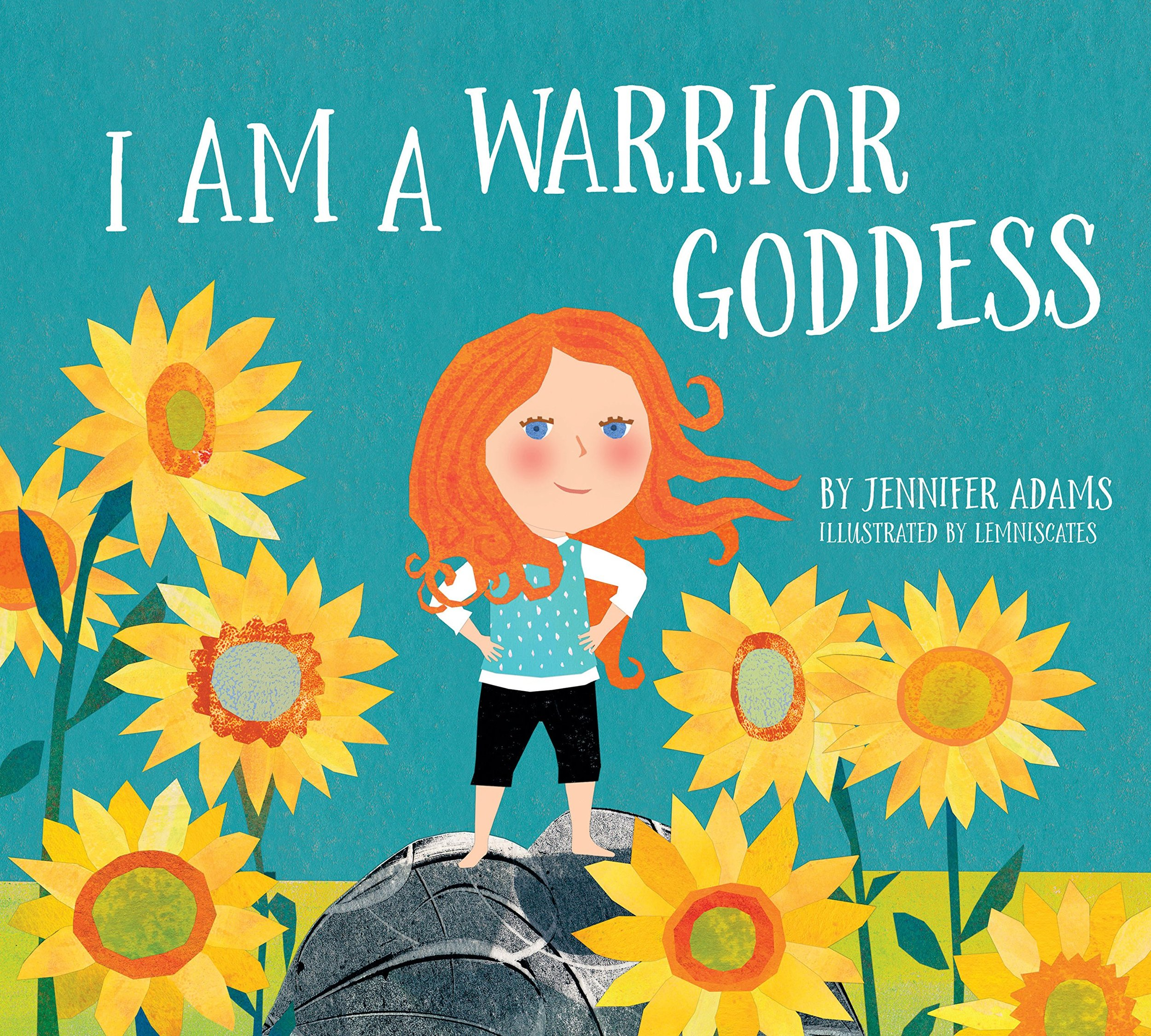 10. I Am A Warrior Goddess - Since my family is full or red heads, I love that the heroine is a young girl with gorgeous red flowing hair. This book sends the message that you don't have to be a grown up to be a hero and that each day is full of opportunities to make a positive impact with ordinary actions . Our warrior goddess is connected to nature and keeps her body and mind strong. She's loving and fierce. She helps others and is a leader. She's self reliant and confident.