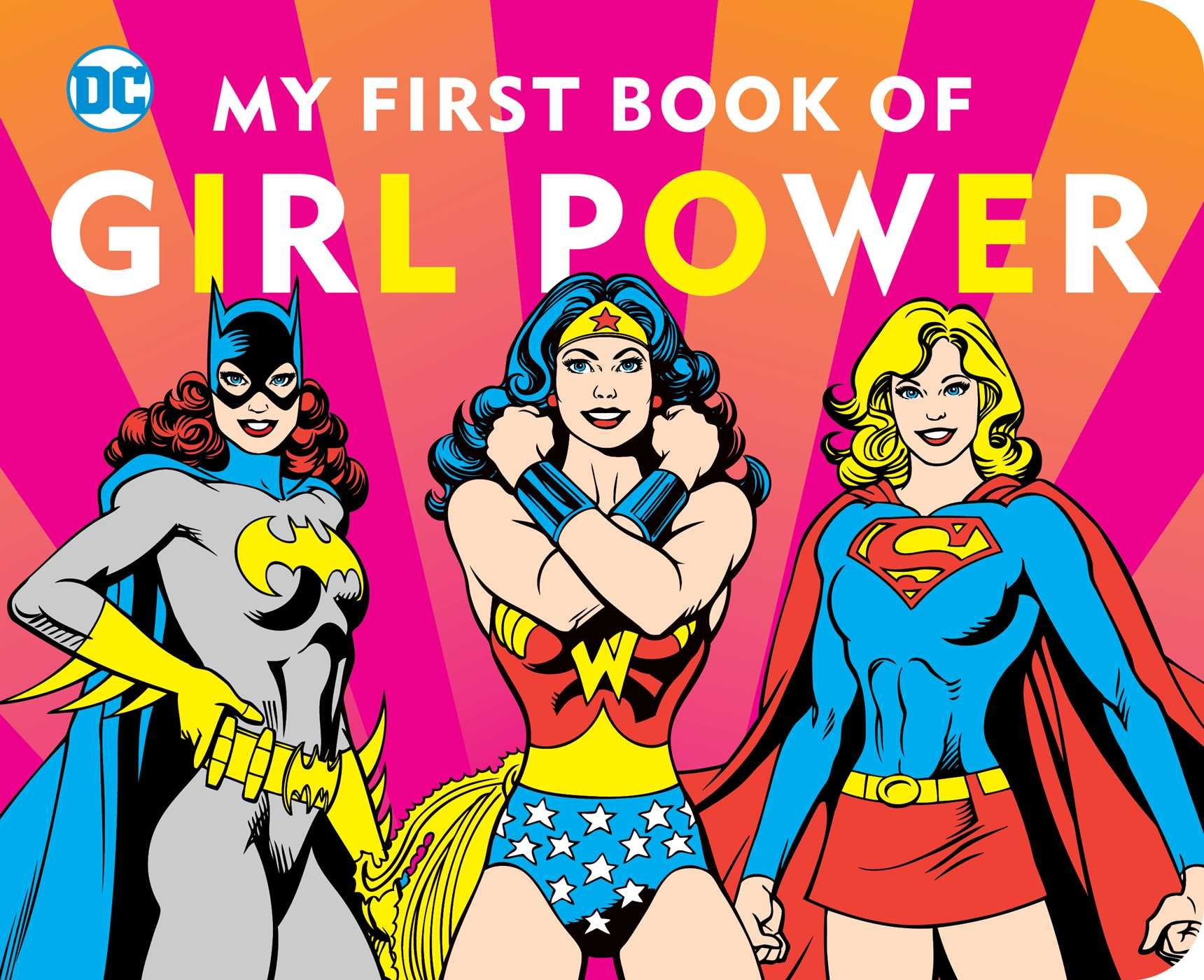 17. My First Book of Girl Power - The book features beloved DC characters like Hawkgirl, Katana, & Raven as well as the ever popular Wonder Woman, Bat Girl & Supergirl. Comic books can be very complex, but this keeps it simple. This book empowers girls with good values & uplifting messages of friendship and female strength.