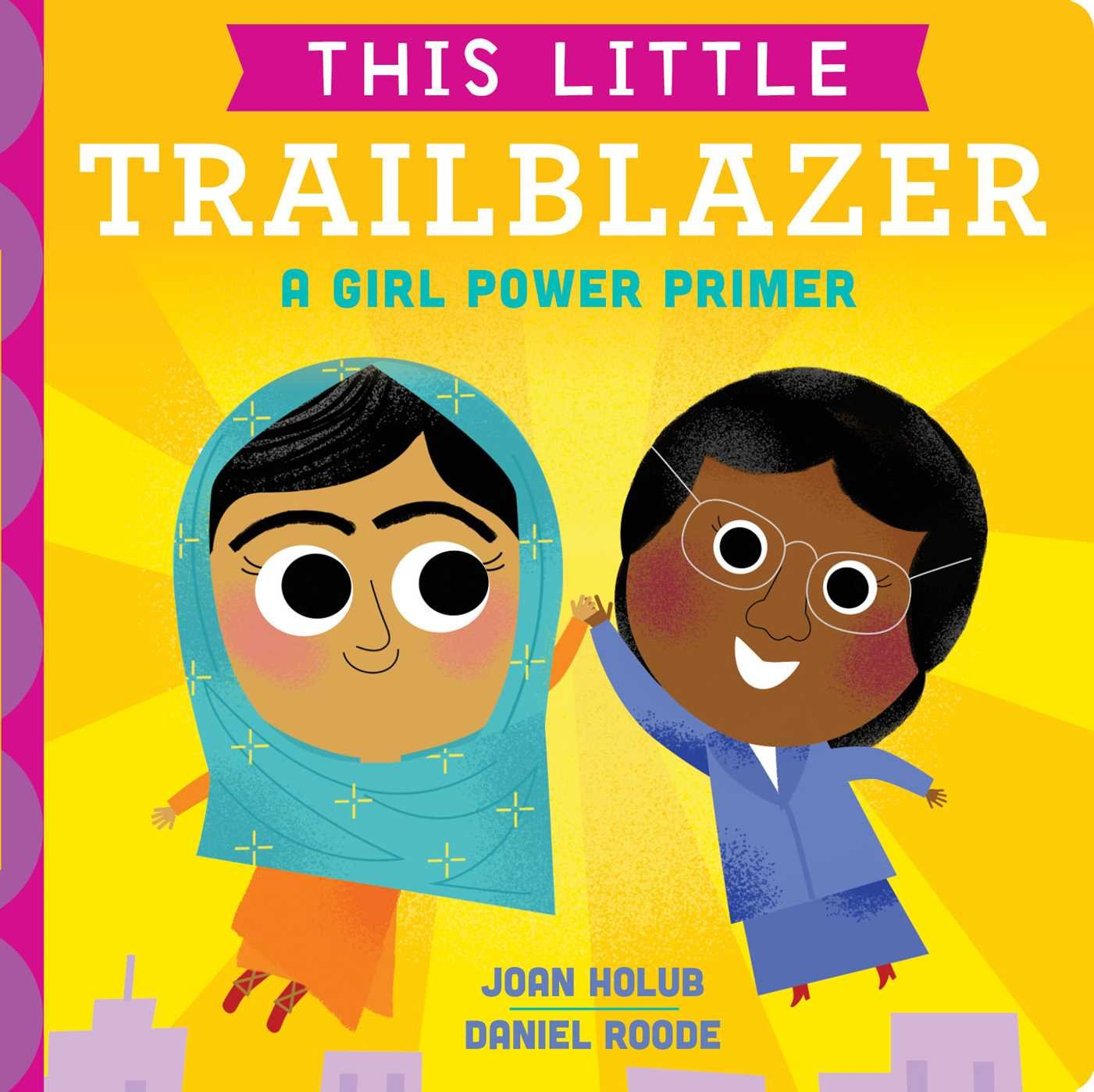 22. This Little Trailblazer - This board book introduces little ones to trailblazing women from all walks of life and corners of the world. Readers meet Ada Lovelace, Florence Nightingale, Coco Chanel, Rosa Parks, Maria Tallchief, Wilma Rudolph, Sonia Sotomayor, Ruby Bridges, Maya Lin, and Malala Yousafzai.Paving the wayto a future that's bright.Helping the worldwith their skills, smarts, and might. Little trailblazers cause great big changes.