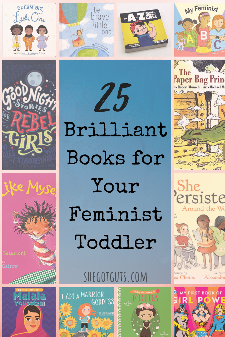 25 brilliant books for your feminist toddler - she got guts.png