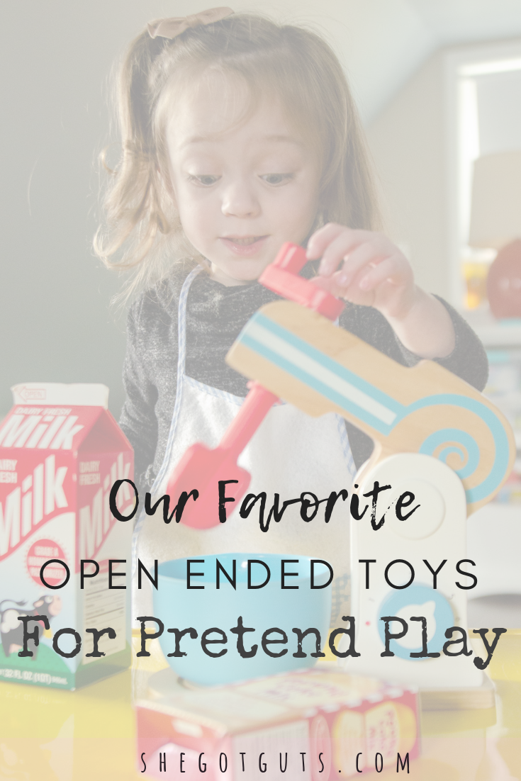 our favorite open ended toys for pretend play - she got guts.png