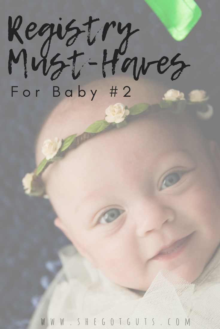 registry must - haves for baby #2 - she got guts.png