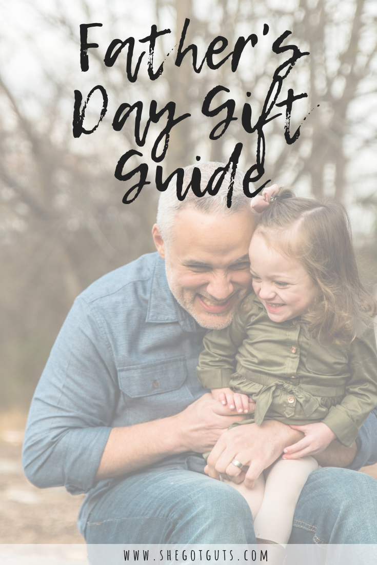 fathers day gift guide - she got guts.png