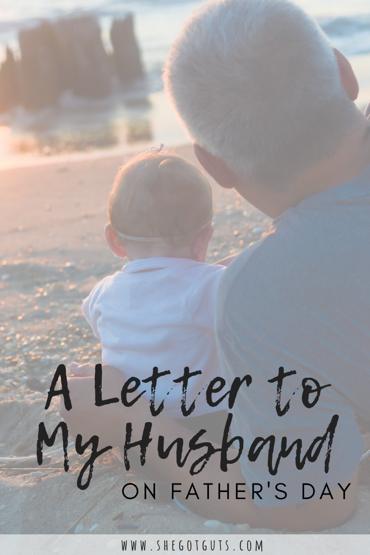 a letter to my husband on fathers day - she got guts.png