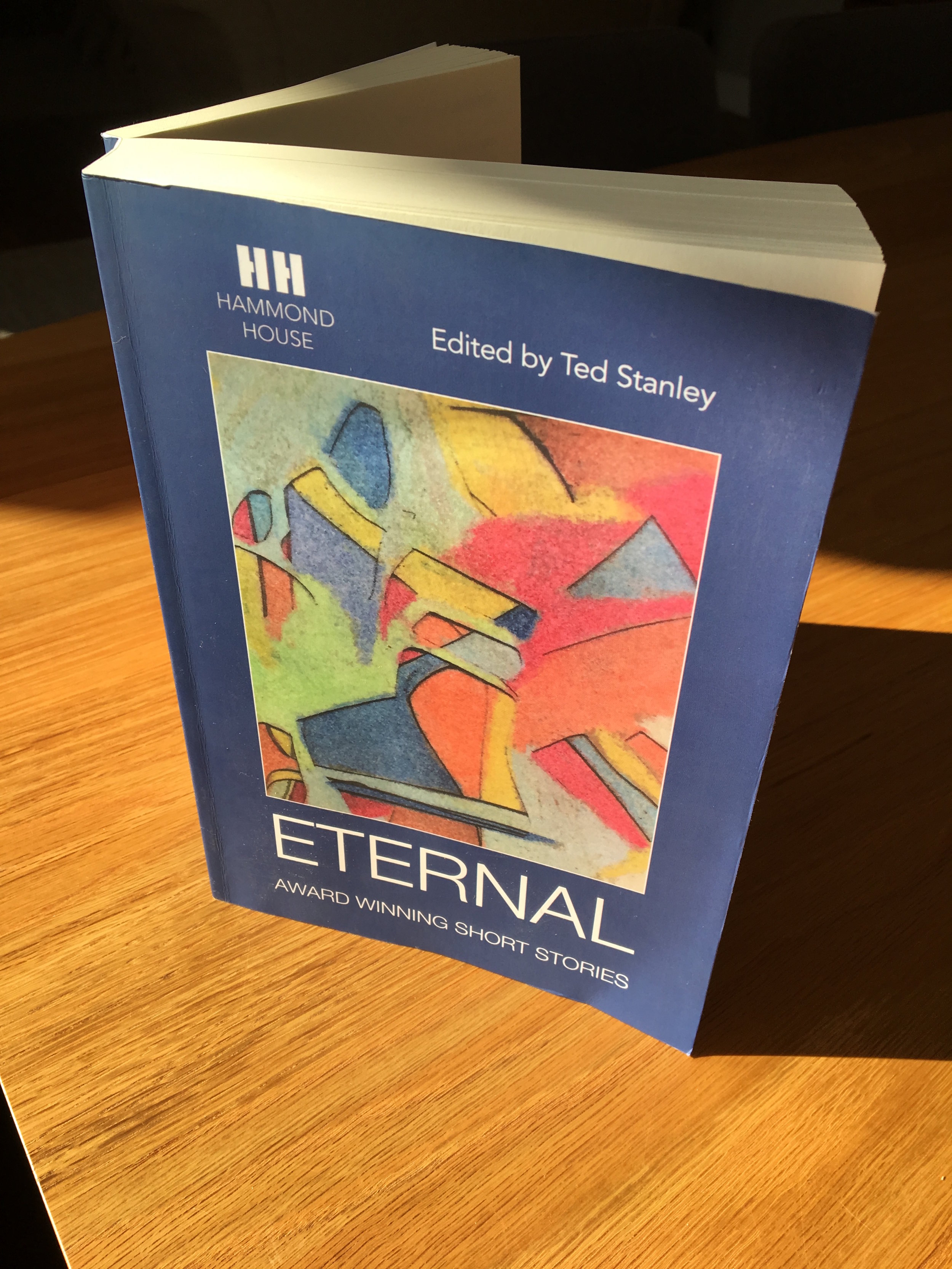 The short story,  At a Junction , came third in the Hammond House International Short Story Competition and was published in the anthology of winning stories,  Eternal .