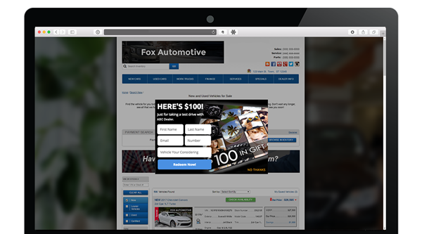 Increase showroom traffic with an enticing, mobile friendly, overlay offer. - Drive showroom visits with an enticing offer that requires customers to visit your store and take a test drive to receive their reward.