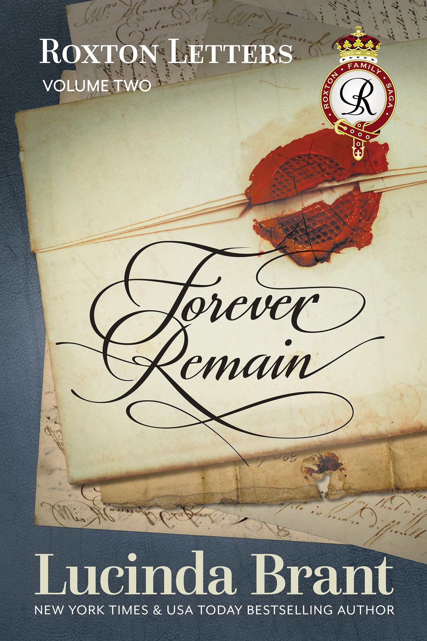Forever Remain: Roxton Letters Volume Two: A Companion To The Roxton Family Saga
