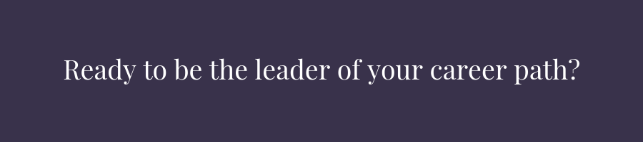Ready to be the leader of your career path_.png