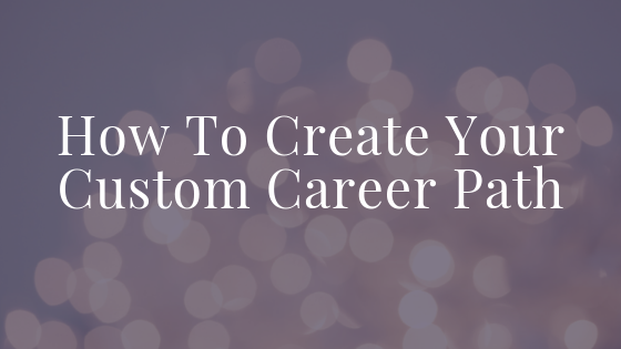 How To Create Your Custom Career Path Blog Title.png