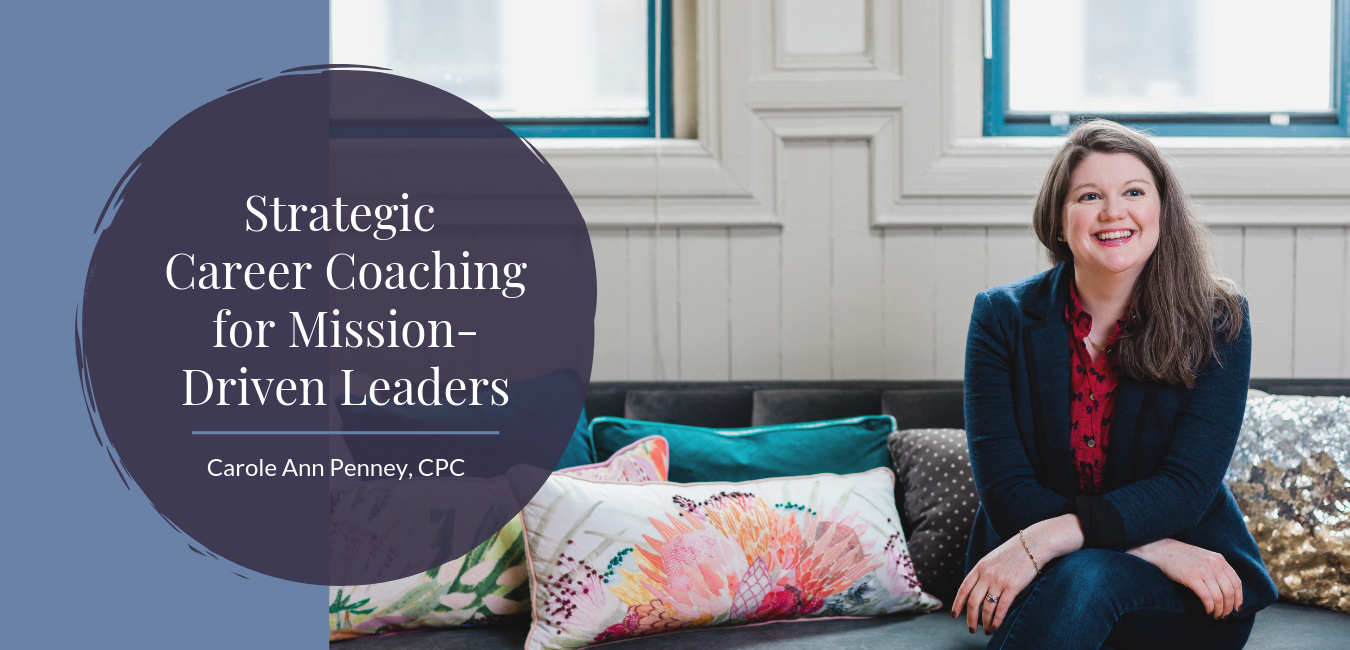 Penney-Leadership-Carole-Ann-Penney-Strategic-Career-Coaching-For-Mission-Driven-Leaders.png