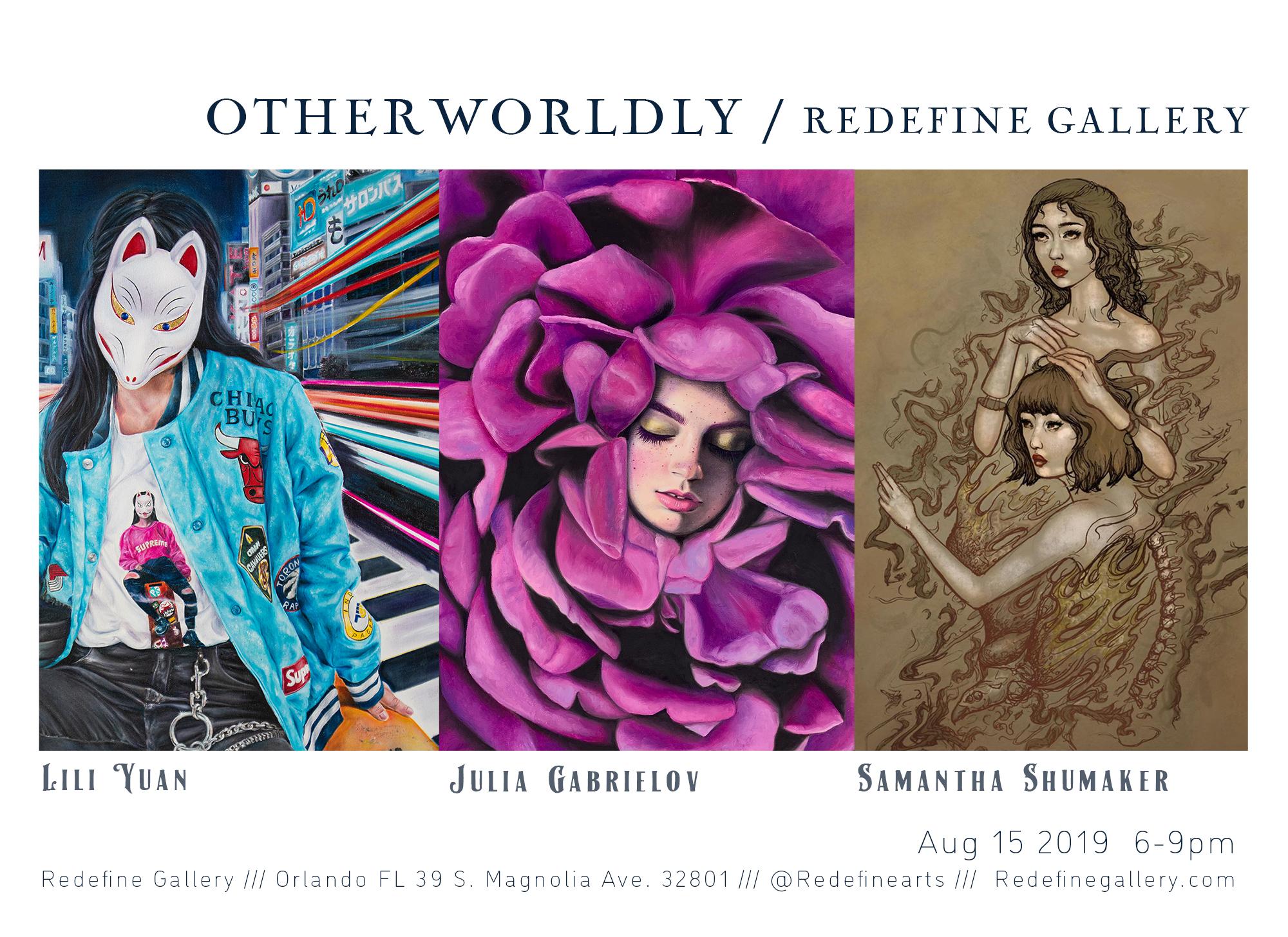 OTHERWORLDLY///Lili Yuan / Julia Gabrielov / Samantha Shumaker - Redefine Gallery