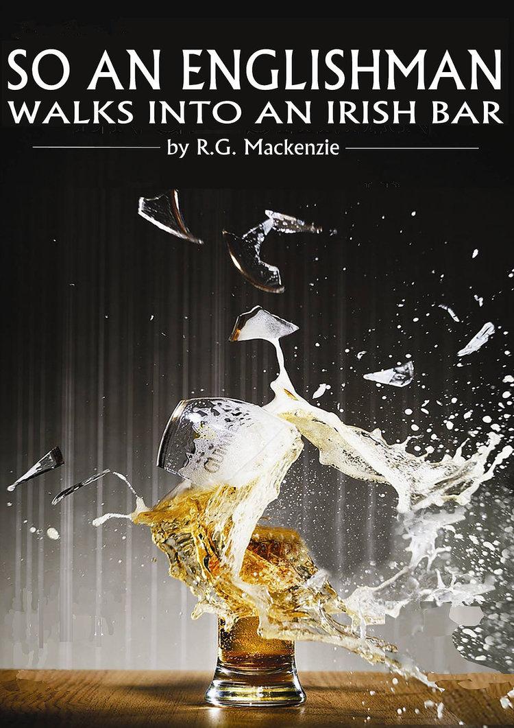 SO AN ENGLISHMAN WALKS INTO AN IRISH BAR