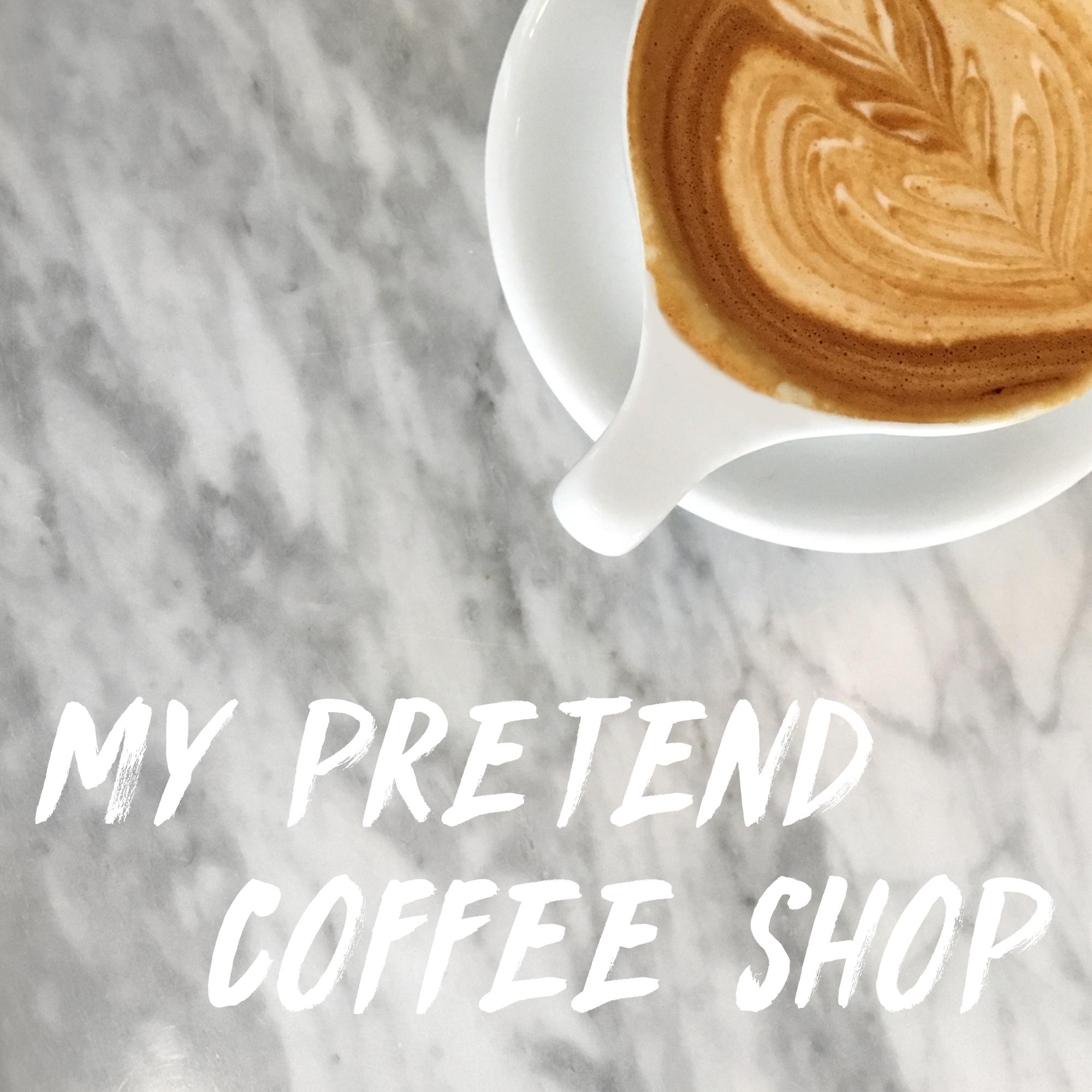 my-pretend-coffee-shop.jpg