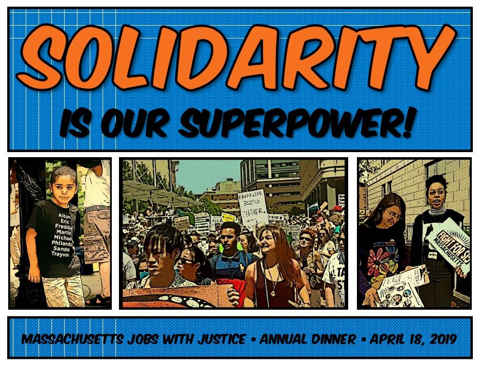 Solidarity is our Super Power: Jobs with Justice: Annual Dinner: April 18, 2019