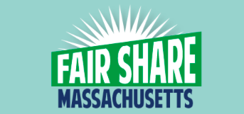 The  Fair Share Amendment  is a proposal to amend the Massachusetts Constitution, creating an additional tax of four percentage points on the portion of a person's annual income above $1 million.