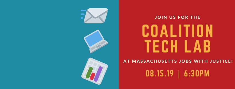 Join Us For the Coalition Tech Lab @ Mass. Jobs with Justice 8.15.19 | 6:30