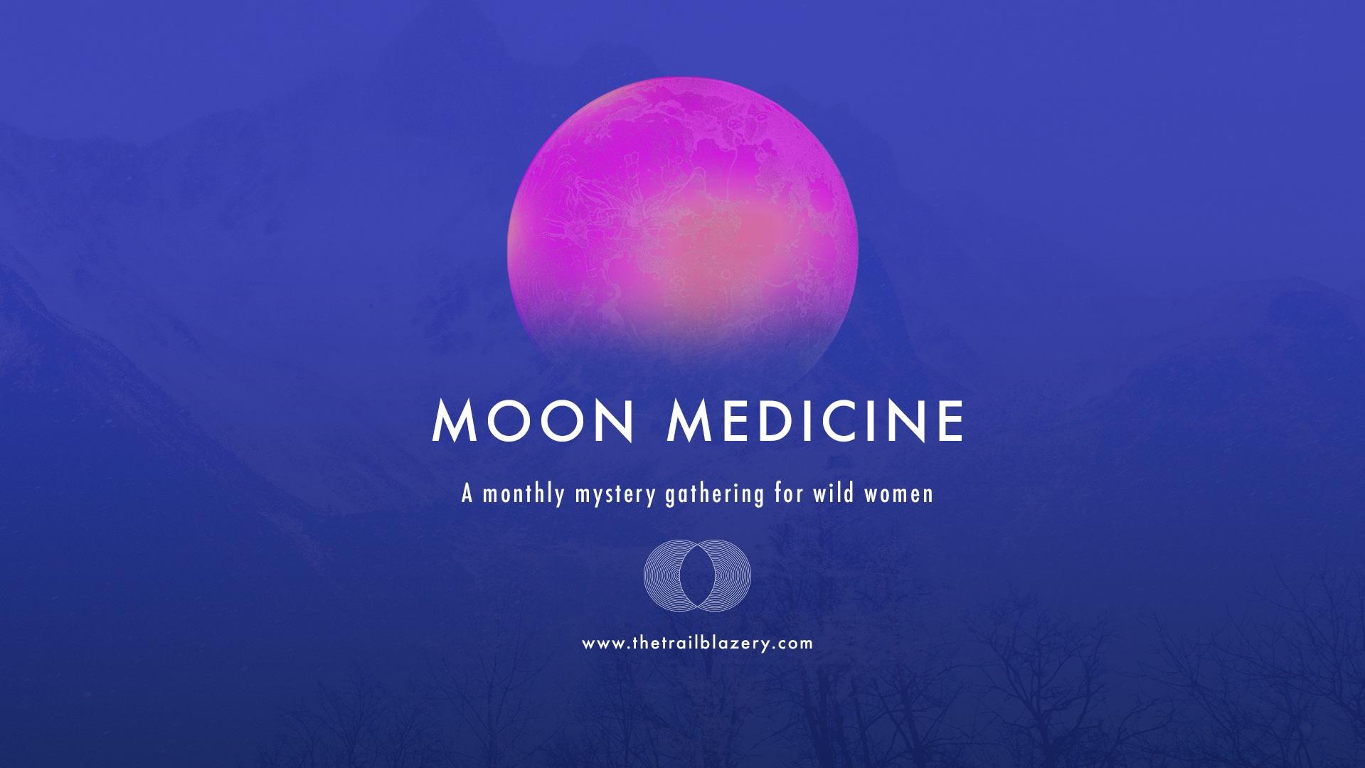 Moon Medicine — The Trailblazery