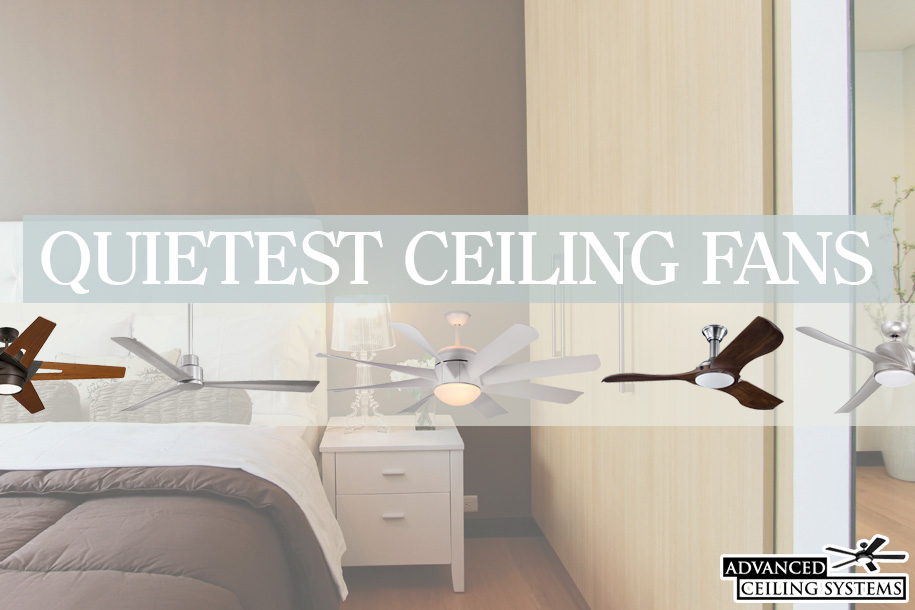 Quietest ceiling fans for bedroom - silent ceiling fans